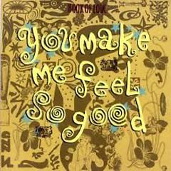 You Make Me Feel So Good (12'')