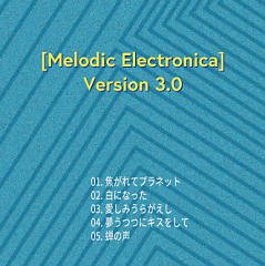 Melodic Electronica Version 3.0