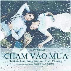 Chạm Vào Mưa (Single) - Nukan Trần Tùng Anh,Bích Phương