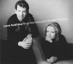 Brad Mehldau & Renée Fleming - Love Sublime