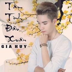 Tâm Tình Đầu Xuân (Single) - Gia Huy