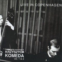 The Complete Recordings Of Krzysztof Komeda Vol. 01