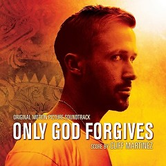 Only God Forgives OST - Cliff Martinez