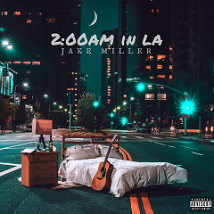 2:00am In LA - Jake Miller