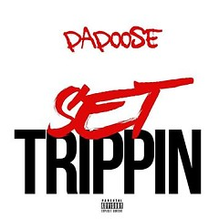 Set Trippin (Remix) - Papoose