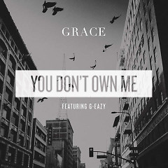 You Don't Own Me (Single) - Grace,G-Eazy