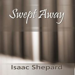 Swept Away - Isaac Shepard