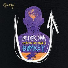 Better Man - Bumkey