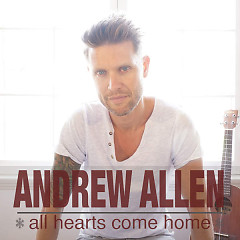 All Hearts Come Home - EP - Andrew Allen