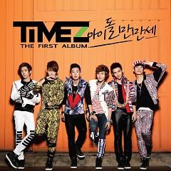 Idol Manmanse - Timez