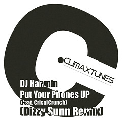 Put Your Phones UP (Dizzy Sunn Remix) - DJ Hanmin