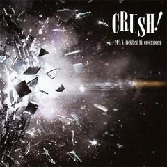 CRUSH! -90's V-Rock best hit cover songs-
