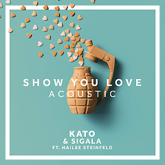 Show You Love (Acoustic) (Single) - Kato, Sigala