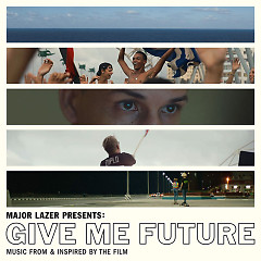 Give Me Future (Music From & Inspired by the Film) - Various Artists