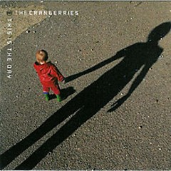 This Is The Day (German Single)  - The Cranberries