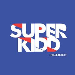 Reboot - Super Kidd