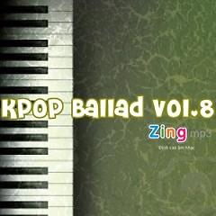 Tuyển Tập Nhạc Ballad Hàn Quốc Hay Nhất Vol.8 - Various Artists