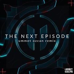 The Next Episode (Ummet Ozcan Remix) (Single) - Dr. Dre