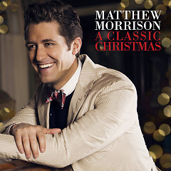 A Classic Christmas - EP - Matthew Morrison