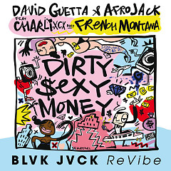 Dirty Sexy Money (BLVK JVCK ReVibe) - David Guetta, Afrojack