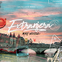 Extranjera (Single) - Miky Woodz