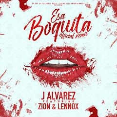 Esa Boquita (Single) - J Alvarez, Zion & Lennox
