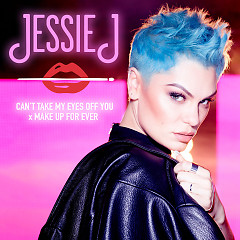 Can't Take My Eyes Off You x Make Up For Ever - Jessie J
