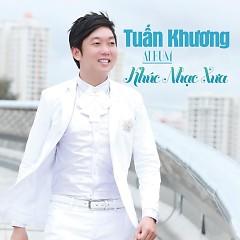 Album Khúc Nhạc Xưa - Tuấn Khương