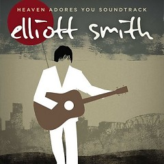 Heaven Adores You OST - Elliott Smith