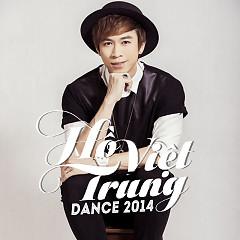 Dance 2014 - Hồ Việt Trung