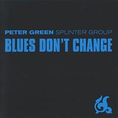 Blues Don't Change - Peter Green