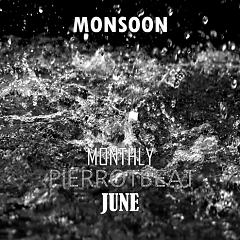 Monthly Pierrotbeat June - Pierrotbeat