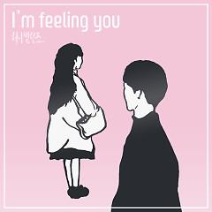 I'm Feeling You (Single)