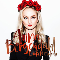 Broken Melody (Single) - Anna Bergendahl