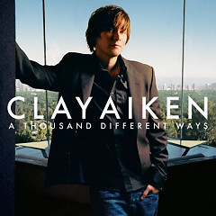 A Thousand Different Ways - Clay Aiken