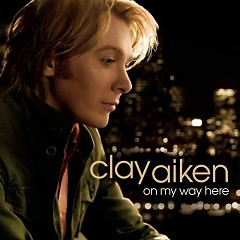 On My Way Here - Clay Aiken