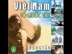 Việt Nam Tổ Quốc Tôi CD1 - Trọng Tấn