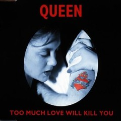 Too Much Love Will Kill You - CDS
