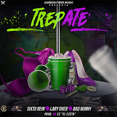 Trepate (Single) - Sixto Rein, Lary Over, Bad Bunny, Ez El Ezeta