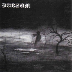 Burzum & Gorgoroth (From Split) - Burzum