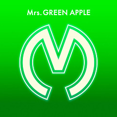 Mrs. GREEN APPLE - Mrs. GREEN APPLE
