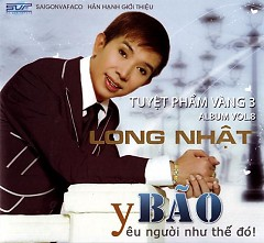 Album Bão , Yêu Người Như Thế Đó - Long Nhật