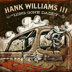 Long Gone Daddy - Hank Williams