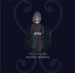 Bullet Remedy - MA.S ATTACK