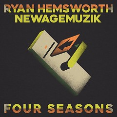 Four Seasons - Ryan Hemsworth