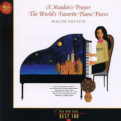 A Maiden's Prayer The World's Favorite Piano Pieces - Walter Hautzig