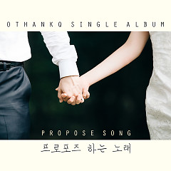 Propose Song (Single) - OTHANKQ