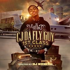 1st Class - CJ Da Fly Guy