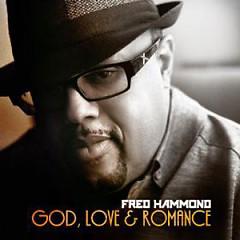 God, Love & Romance (CD1) - Fred Hammond