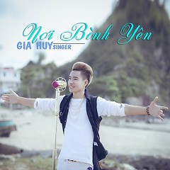 Nơi Bình Yên (Single) - Gia Huy